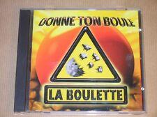 CD RARE / LA BOULETTE / DONNE TON BOULE / TRES BON ETAT