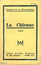 LA CHIENNE par Georges de la FOUCHARDIERE
