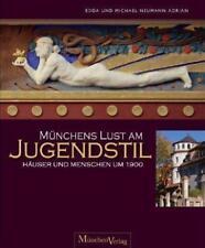 Münchens Lust am Jugendstil von Edda Neumann-Adrian; Michael Neumann-Adrian
