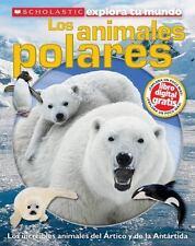 Scholastic Explora tu Mundo: Los animales polares: Spanish language edition of