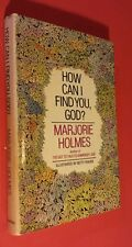 How Can I Find You, God? by Marjorie Holmes (1975, Hardcover) First Edition