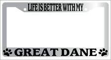 Chrome Metal License Plate Frame Life Is Better With My Great Dane 412