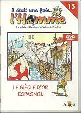 DVD - IL ETAIT UNE FOIS ... L' HOMME : LE SIECLE D' OR ESPAGNOL ( DESSIN ANIME )