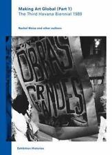 Making Art Global, Part 1: The Third Havana Biennial 1989, Exhibition Histories