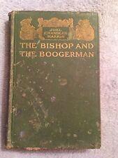 The Bishop and the Boogerman / Joel Chandler Harris -1909 -Hardback Book -1st Ed