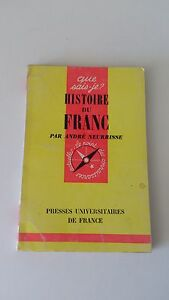 Histoire du Franc - André Neurisse - PUF (Que sais-je ? n°1082) - Dédicacé