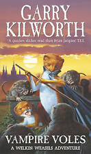 The Welkin Weasels Vol 5: Vampire Voles, Kilworth, Garry, Used; Good Book