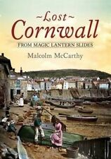 Lost Cornwall from Magic Lantern Slides by Malcolm McCarthy (Paperback, 2016)