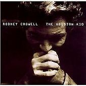 Rodney Crowell - Houston Kid (2001)