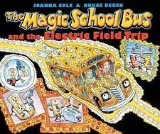 The Magic School Bus: The Magic School Bus and the Electric Field Trip J. Cole