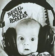 NATURAL BORN ROCKERS - PUMP UP THE VOLUME NEW CD