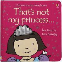 That's Not My Princess (Usborne Touchy-Feely Board Books), F. Watt, R. Wells