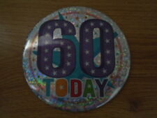 60th BIRTHDAY Badge, 6 inches wide, Male or Female, NEW