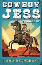 Cowboy Jess Saddles Up, Geraldine McCaughrean, New Book