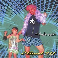 Penn, Michelle : 2 Good 4 U CD