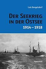 Der Seekrieg in der Ostsee 1914-1918 von Lutz Bengelsdorf (2008, Gebunden)