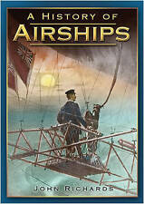 A History of Airships by John Richards (Paperback, 2009)