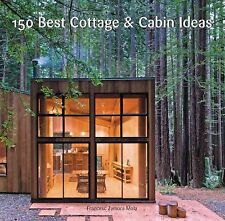 150 Best Cottage and Cabin Ideas, Hardcover by Mole, Francesc Zamora, Like Ne...