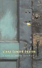 Sleep Toward Heaven Amanda Eyre Ward Texas Women's Death Row Mystery 1st Edition