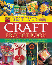 Best Ever Craft Project Book: 300 Stunning and Easy-to-Make Craft Projects
