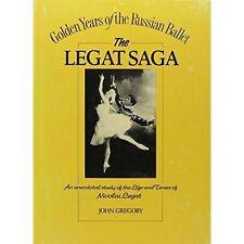 The Legat Saga: Nicolai Gustavovitch Legat, 1869-1937 by John Gregory, Javog Publishing Associates (Hardback, 1994)