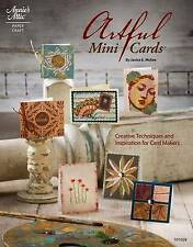 Artful Mini Cards: Creative Techniques and Inspiration for Card Makers, Janice E