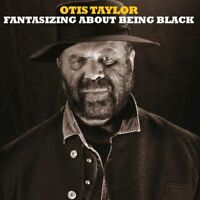 Otis Taylor - Fantasizing About Being Black [CD]