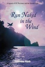 Run Naked in the Wind : A Legend of Ol' Piccimuc and the Spook Light by...