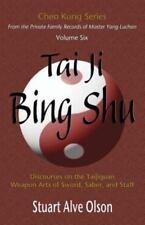 Tai Ji Bing Shu: Discourses on the Taijiquan Weapon Arts of Sword ..by S. Olson