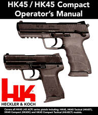 HECKLER & KOCH HK45 PISTOL OWNERS INSTRUCTION MANUAL -HK 45 COMPACT-H&K