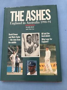 Cricket Book The Ashes England In Australia 1990-91 By Mark Ray & Alan Lee
