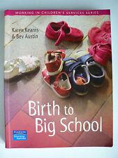 Birth to a Big School: Working in Children's Services by Karen Kearns (P/b 2007)