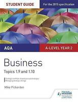 AQA A-level Business Student Guide 4: Topics 1.9-1.10 by Pickerden, Mike (Paperb