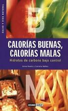 Calorias buenas, calorias malas: Hidratos de carbono bajo control Salud Y Vida