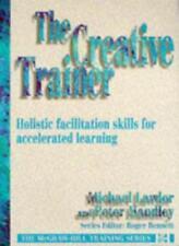 Creative Trainer: Holistic Facilitation Skills for Accelerated Learning (The .