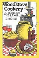 Woodstove Cookery : At Home on the Range by Jane Cooper