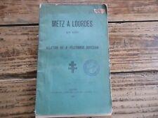 LORRAINE - METZ A LOURDES EN 1903 RELATION DU 4EME PELERINAGE DIOCESAIN MOSELLE
