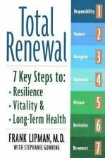 NEW - Total Renewal: 7 Key Steps to Resilience, Vitality, and Long-term Health
