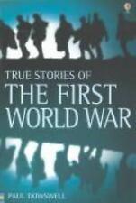 True Stories of the First World War by Paul Dowswell