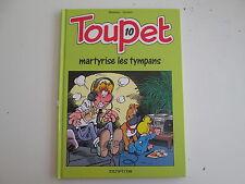 TOUPET T10 BE/TBE MARTYRISE LES TYMPANS