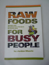 Raw Foods for Busy People by Jordan Maerin