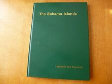 THE BAHAMA ISLANDS 1902-1967- by LUDINGTON, 1st EDITION EXCELLENT CONDITION
