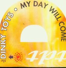 "7"" DINKY TOYS/My Day Will Come (NL)"