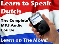 LEARN TO SPEAK DUTCH No Classes! No Textbooks! MP3 Audio! Great for Beginners!
