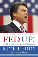 Fed Up!: Our Fight to Save America from Washington, Perry, Rick, Good Book
