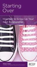Starting Over : How Not to Screw up Your Next Relationship