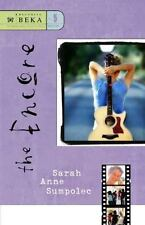 The Encore by Sarah Anne Sumpolec, Christian Teen book, Becoming Beka #5