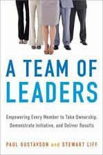 A Team of Leaders: Empowering Every Member to Take Ownership, Demonstrate Initi