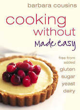 USED (LN) Cooking Without Made Easy: Recipes Free from Added Gluten, Sugar, Yeas