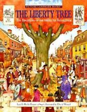 The Liberty Tree: The Beginning of the American Revolution [Picture Landmark]